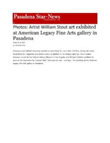 American Legacy Fine Arts presents William Stout featured in Pasadena Star - News, July 10, 2013.